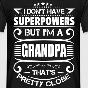 I Don't Have Superpowers But I'm A Grandpa That's T-Shirts - Men's T-Shirt