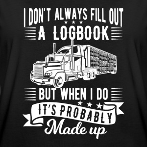 I don't always fill out a logbook made up T-shirts - Vrouwen oversize T-shirt
