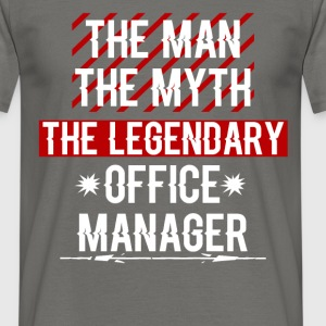 Office Manager - The Man The Myth the legendary Of - Men's T-Shirt