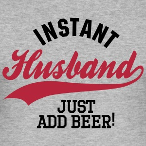 Instant husband just add beer T-skjorter - Slim Fit T-skjorte for menn