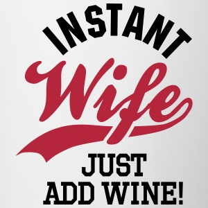 Instant wife just add wine Tazas y accesorios - Taza