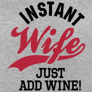 Instant wife just add wine Camisetas - Camiseta holgada de mujer