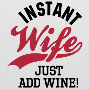 Instant wife just add wine Bolsas y mochilas - Bolsa de tela