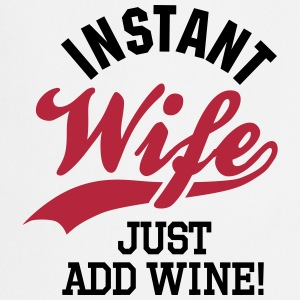Instant wife just add wine Tabliers - Tablier de cuisine