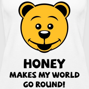 Honey Makes My World Go Round! (Honig Bär) Tops - Frauen Premium Tank Top