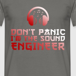 Audio Engineer - Don't Panic. I'm the Sound  - Men's T-Shirt