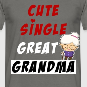 Grandmother - Cute, Single, Great, Grandma - Men's T-Shirt