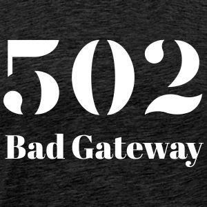 502 - Bad Gateway T-Shirts - Männer Premium T-Shirt
