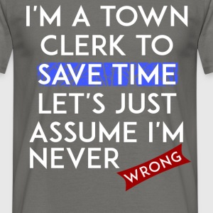 Town Clerk - I'm a town clerk to save time let's  - Men's T-Shirt