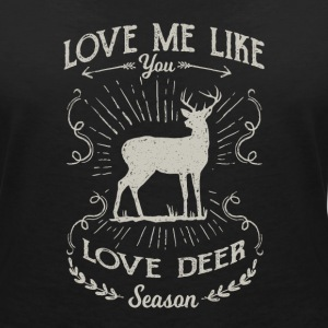 Love me like you love deer season - hunting design T-Shirts - Women's Organic V-Neck T-Shirt by Stanley & Stella