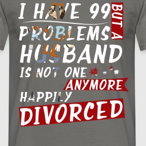 Divorced - I have 99 problems but a husband is not - Men's T-Shirt
