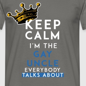 Gay uncle - Keep calm I'm the gay uncle everybody  - Men's T-Shirt