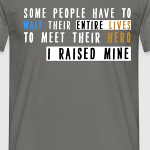 Mother  - Some people have to wait their entire  - Men's T-Shirt