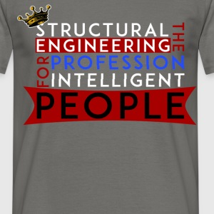 Structural engineer - Structural engineering the  - Men's T-Shirt