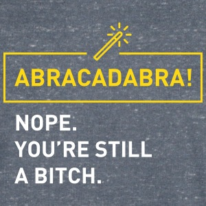 Abracadabra! Nope you're still a bitch. T-shirts - Mannen bio T-shirt met V-hals van Stanley & Stella