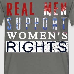 Women's Rights - Real men support women's rights - Men's T-Shirt