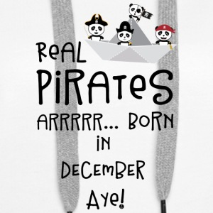 Real Pirates are born in DECEMBER Ssyxk Hoodies & Sweatshirts - Women's Premium Hoodie