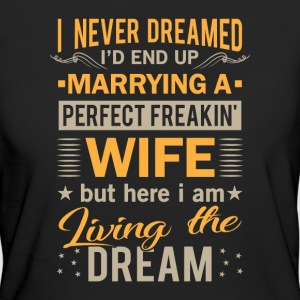 I never dreamed marrying a perfect freakin wife T-shirts - Vrouwen Bio-T-shirt