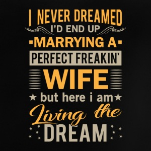 I never dreamed marrying a perfect freakin wife Paidat - Vauvan t-paita