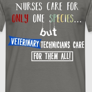 Veterinary - Nurses care for only one species...  - Men's T-Shirt