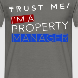 Property Manager - Trust me! I'm a Property  - Men's T-Shirt