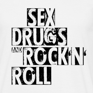 Sex, Drugs and Rock'n'Roll - Männer T-Shirt