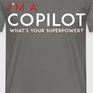 Copilot - I'm a Copilot what's your superpower? - Men's T-Shirt