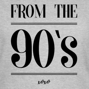From the 90s T-Shirts - Frauen T-Shirt