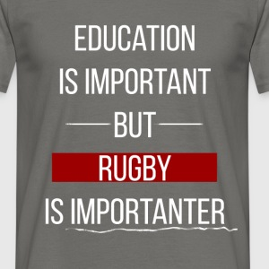 Rugby  - Education is important, but rugby is  - Men's T-Shirt