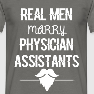 Physician Assistant - Real men marry Physician  - Men's T-Shirt