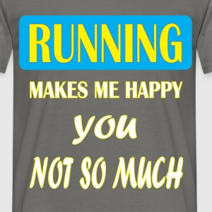 Running - Running makes me happy you not so much - Men's T-Shirt