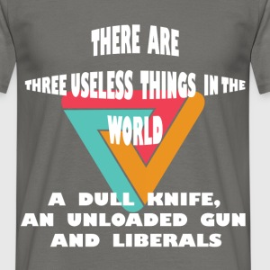 Anti-Liberals - There are three useless things in  - Men's T-Shirt