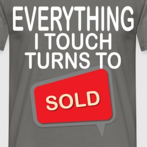 Real Estate Agent - Everything I touch turns to  - Men's T-Shirt