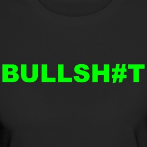 Bullshit Bullsh#t Hashtag # Statement Shit Schrift T-Shirts - Frauen Bio-T-Shirt