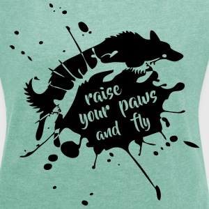 Raise your paws and fly! - Frauen T-Shirt mit gerollten Ärmeln