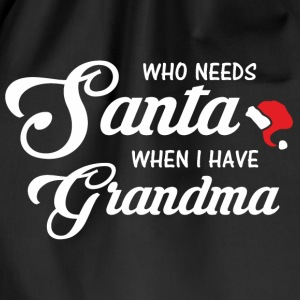 Who needs Santa when i have Grandma Bags & Backpacks - Drawstring Bag