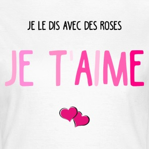 Je t'aime roses Tee shirts - T-shirt Femme