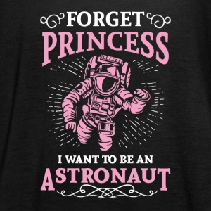 Forget princess i want to be an astronaut Topy - Tank top damski Bella