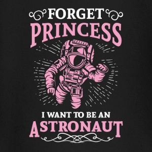 Forget princess i want to be an astronaut Shirts met lange mouwen - T-shirt