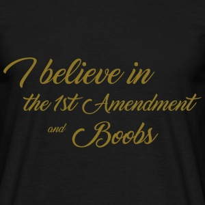 I believe in the First Amendment and Boobs T-Shirts - Men's T-Shirt