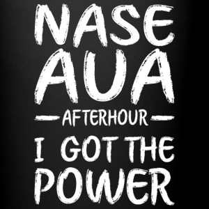 Nase Aua afterhour i got the power - Tasse einfarbig