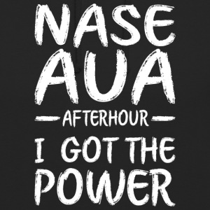 Nase Aua afterhour i got the power - Unisex Hoodie