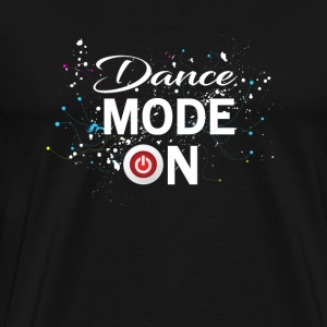 Dance Mode On - cool disco dancing design T-Shirts - Men's Premium T-Shirt