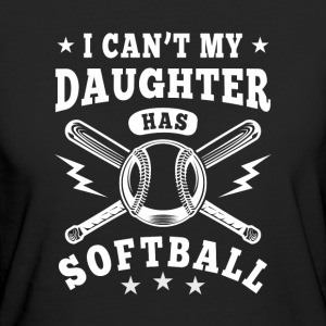 I can't my daughter has Softball Tee shirts - T-shirt Bio Femme