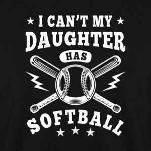 I can't my daughter has Softball Felpe - Felpa da uomo