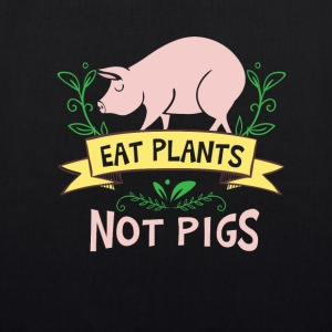Eat plants not pigs - vegan vegetarian design Tassen & rugzakken - Bio stoffen tas