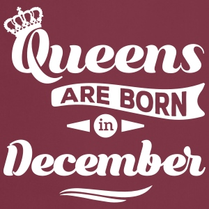 Queens are born in december birthday December  Aprons - Cooking Apron