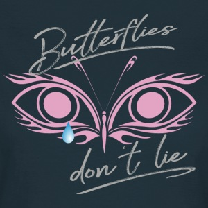 Butterflies don't lie T-Shirts - Frauen T-Shirt