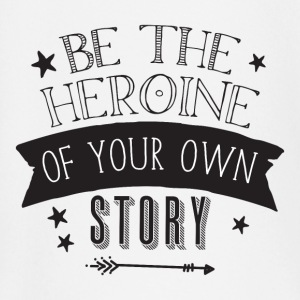 be the heroine of your own story Long Sleeve Shirts - Baby Long Sleeve T-Shirt