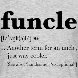 Funcle Dictionary Definition T-Shirts - Men's T-Shirt